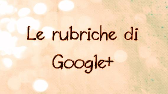 Arrivano anche su Google+!