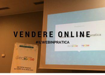 Dieci Cose – Vendere Online #ilwebinpratica
